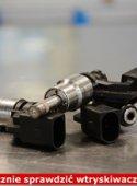 Jak bezpiecznie sprawdzić wtryskiwacze benzynowe?